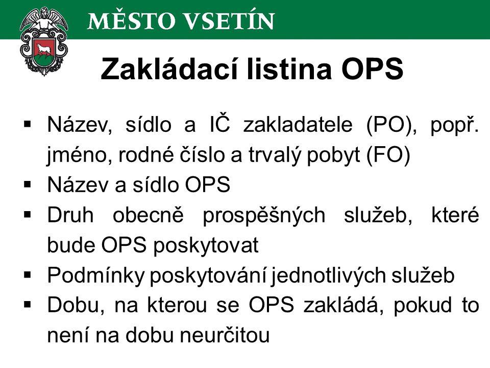Zakládací listina OPS  Název, sídlo a IČ zakladatele (PO), popř.