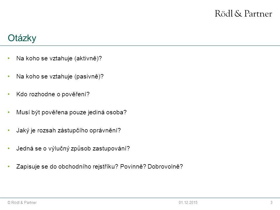 3© Rödl & Partner01.12.2015 Otázky Na koho se vztahuje (aktivně).