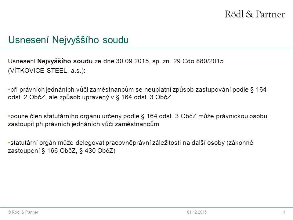 4© Rödl & Partner01.12.2015 Usnesení Nejvyššího soudu Usnesení Nejvyššího soudu ze dne 30.09.2015, sp.