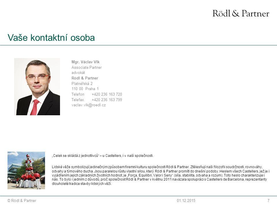 """7© Rödl & Partner01.12.2015 Vaše kontaktní osoba """"Celek se skládá z jednotlivců – u Castellers, i v naší společnosti."""