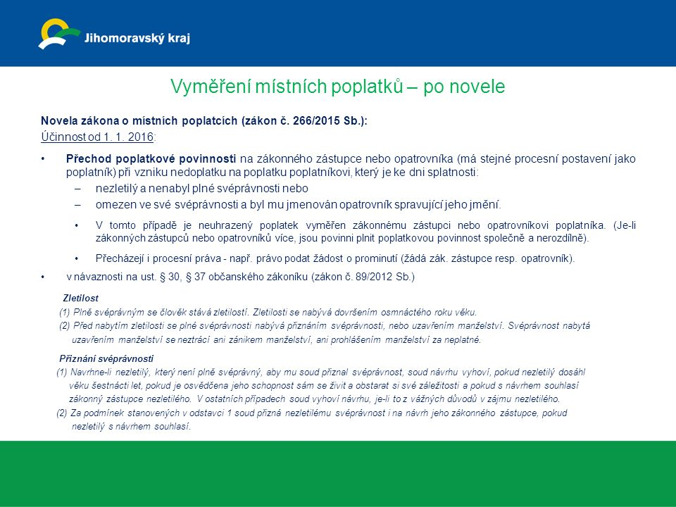 Vyměření místních poplatků – po novele Novela zákona o místních poplatcích (zákon č.