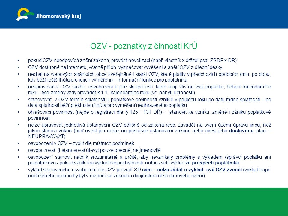 OZV - poznatky z činnosti KrÚ pokud OZV neodpovídá znění zákona, provést novelizaci (např.
