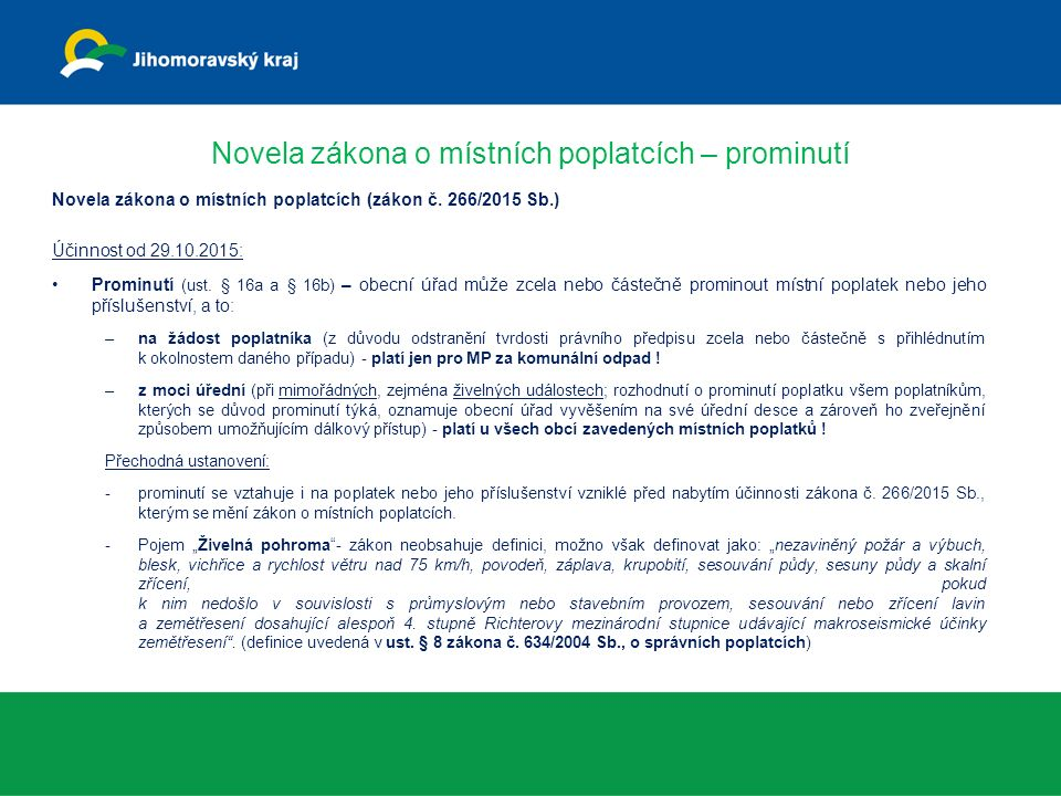 Novela zákona o místních poplatcích – prominutí Novela zákona o místních poplatcích (zákon č.