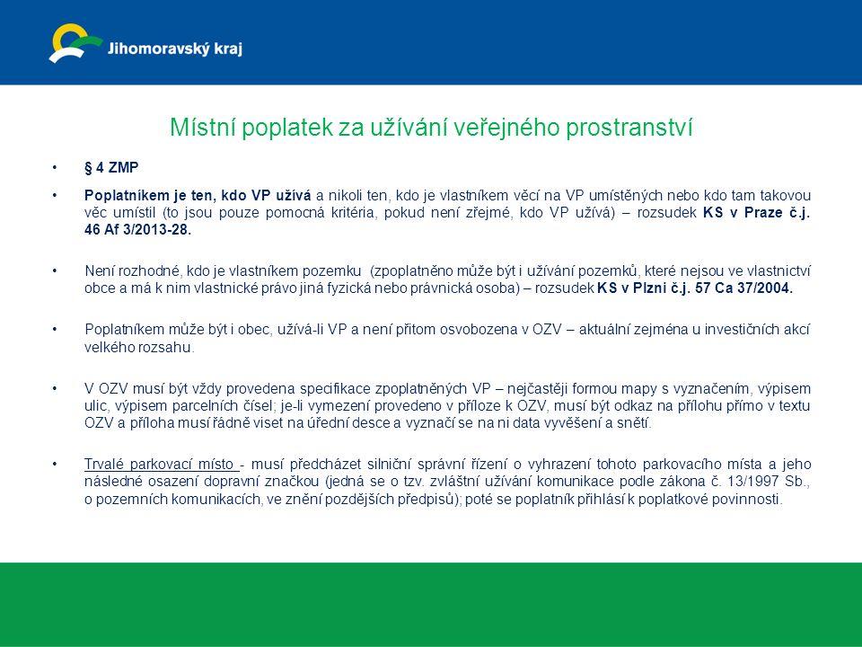 Místní poplatek za užívání veřejného prostranství § 4 ZMP Poplatníkem je ten, kdo VP užívá a nikoli ten, kdo je vlastníkem věcí na VP umístěných nebo kdo tam takovou věc umístil (to jsou pouze pomocná kritéria, pokud není zřejmé, kdo VP užívá) – rozsudek KS v Praze č.j.