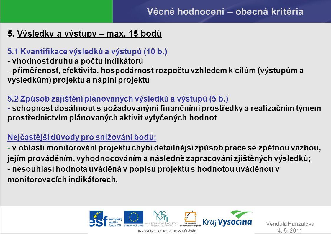 Vendula Hanzalová 4.5. 2011 Věcné hodnocení – obecná kritéria 5.