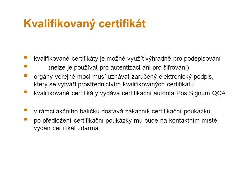 Kvalifikovaný certifikát  kvalifikované certifikáty je možné využít výhradně pro podepisování  (nelze je používat pro autentizaci ani pro šifrování)  orgány veřejné moci musí uznávat zaručený elektronický podpis, který se vytváří prostřednictvím kvalifikovaných certifikátů  kvalifikované certifikáty vydává certifikační autorita PostSignum QCA  v rámci akčního balíčku dostává zákazník certifikační poukázku  po předložení certifikační poukázky mu bude na kontaktním místě vydán certifikát zdarma