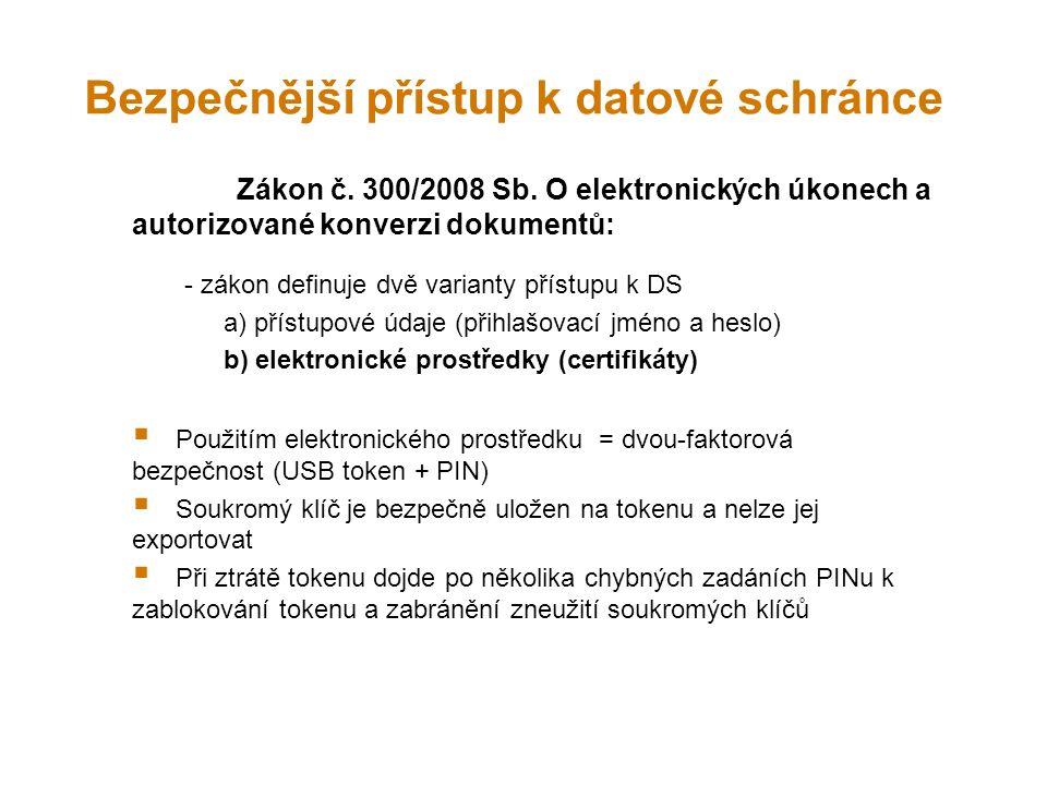 Bezpečnější přístup k datové schránce Zákon č. 300/2008 Sb.