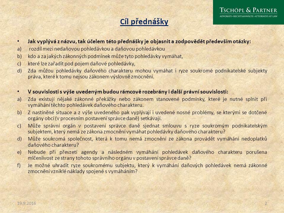 Zajišťovací tituly nedaňových pohledávek cca 35 zajišťovacích institutů vyplývajících z občanského, nebo obchodního např.