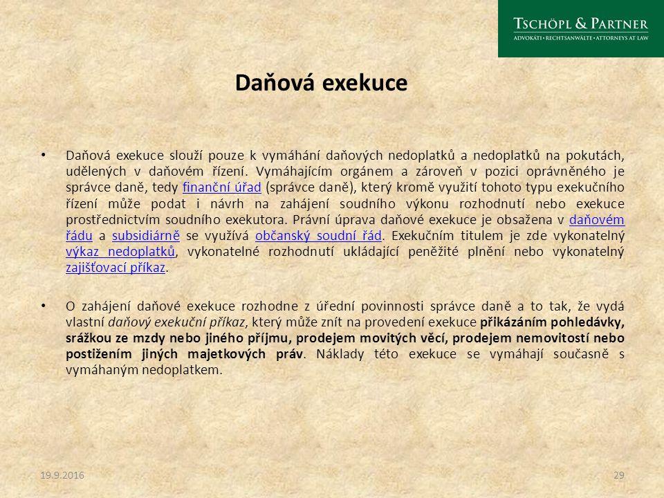 Daňová exekuce Daňová exekuce slouží pouze k vymáhání daňových nedoplatků a nedoplatků na pokutách, udělených v daňovém řízení. Vymáhajícím orgánem a