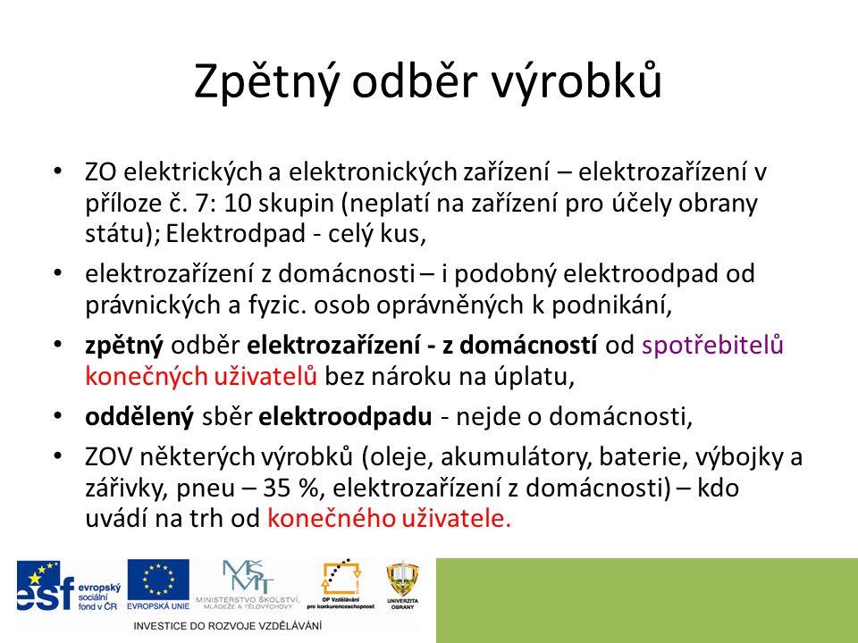 Zpětný odběr výrobků ZO elektrických a elektronických zařízení – elektrozařízení v příloze č.