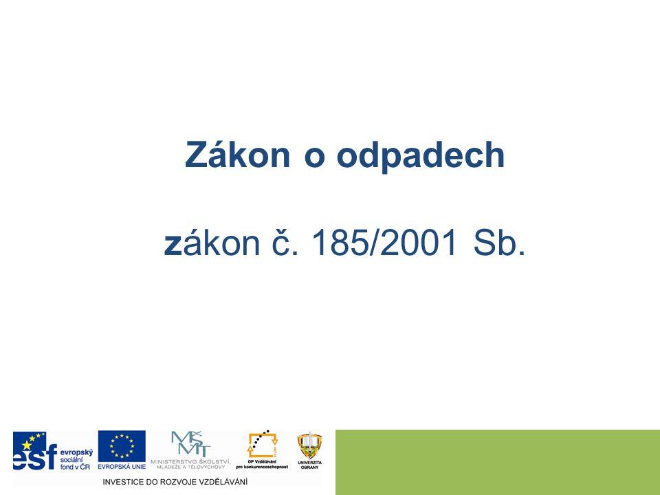 Zákon o odpadech zákon č. 185/2001 Sb.