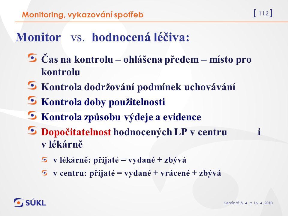 [ 112 ] Seminář 8. 4. a 16. 4. 2010 Monitor vs.