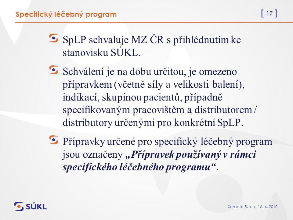 [ 17 ] Seminář 8. 4. a 16. 4. 2010 SpLP schvaluje MZ ČR s přihlédnutím ke stanovisku SÚKL.