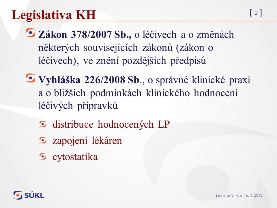 [ 53 ] Seminář 8.4. a 16. 4. 2010 Použití neregistrovaných LP v KH vs.