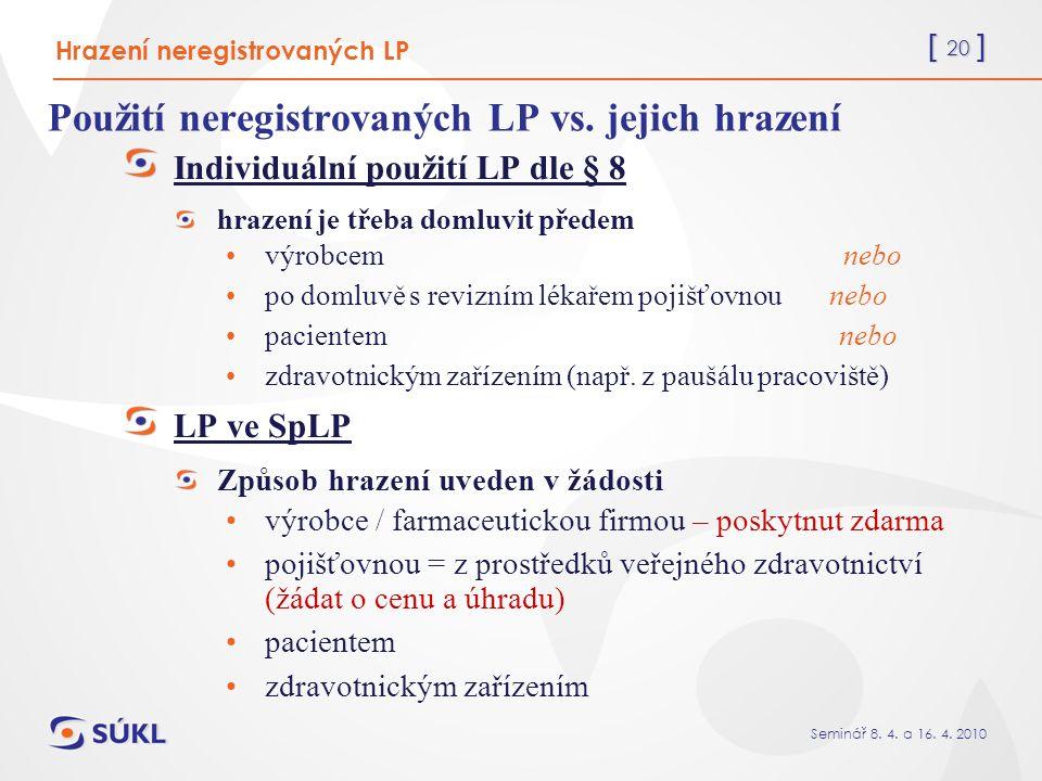 [ 20 ] Seminář 8. 4. a 16. 4. 2010 Použití neregistrovaných LP vs.
