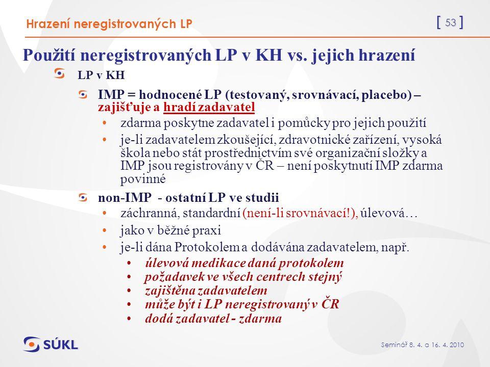 [ 53 ] Seminář 8. 4. a 16. 4. 2010 Použití neregistrovaných LP v KH vs.