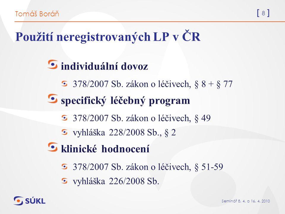 [ 89 ] Seminář 8.4. a 16. 4. 2010 Jak má být zajištěna distribuce hodnocených LP.