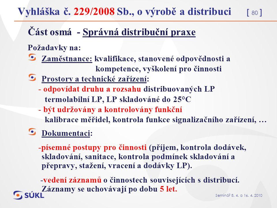 [ 80 ] Seminář 8. 4. a 16. 4. 2010 Vyhláška č.