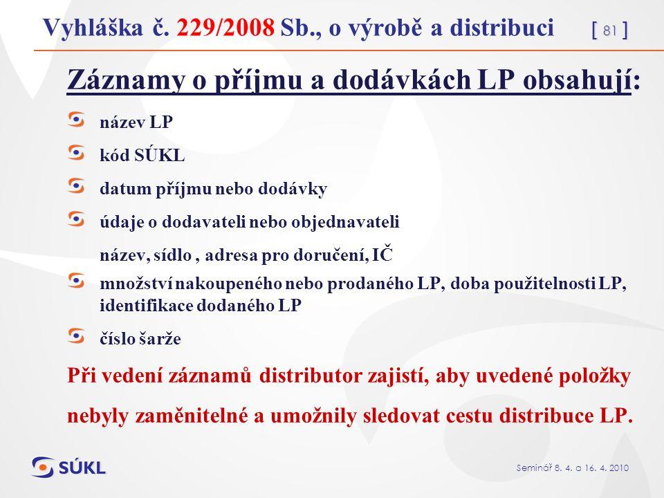 [ 81 ] Seminář 8. 4. a 16. 4. 2010 Vyhláška č.