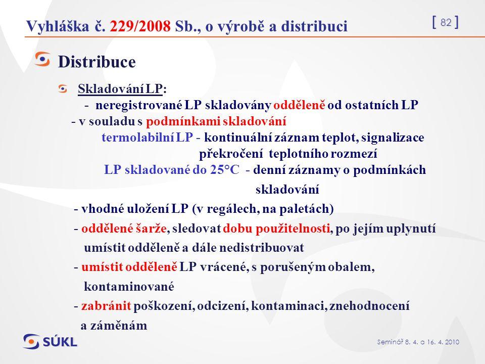 [ 82 ] Seminář 8. 4. a 16. 4. 2010 Vyhláška č.