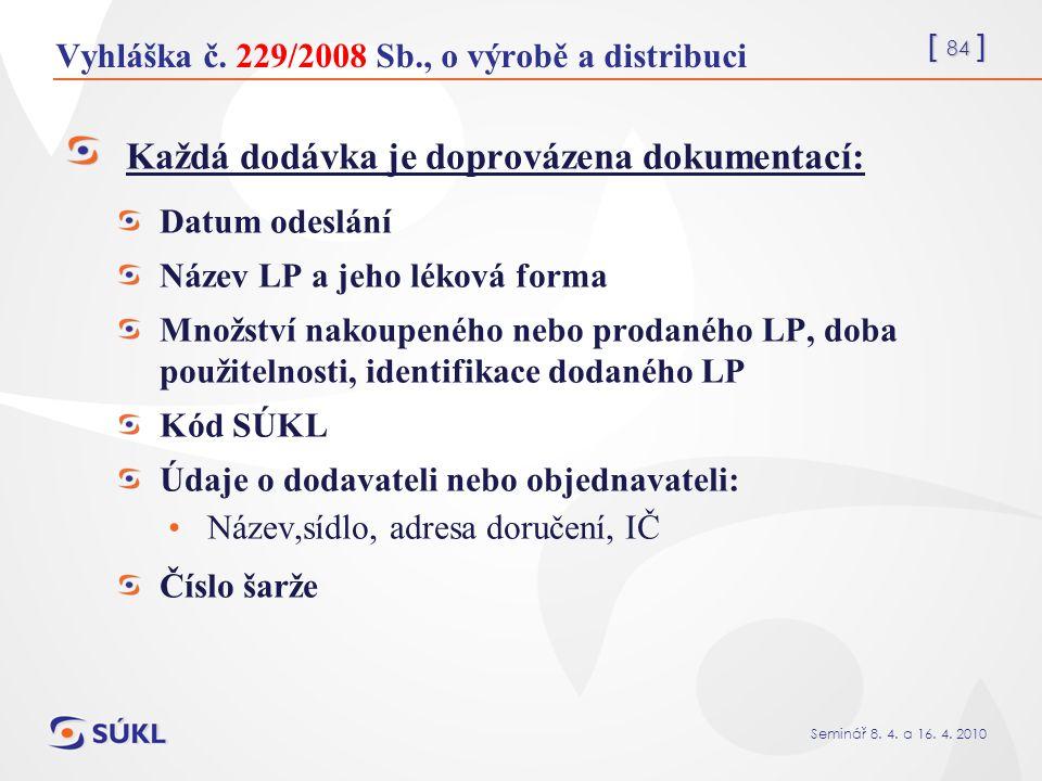 [ 84 ] Seminář 8. 4. a 16. 4. 2010 Vyhláška č.
