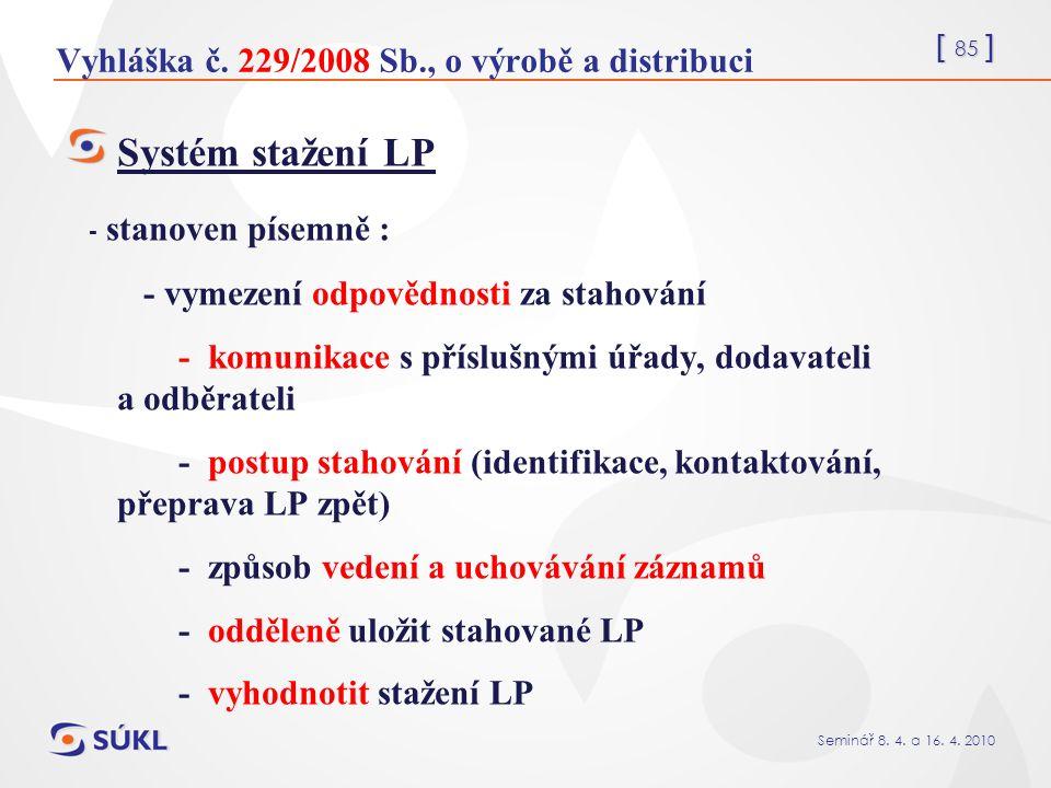 [ 85 ] Seminář 8. 4. a 16. 4. 2010 Vyhláška č.