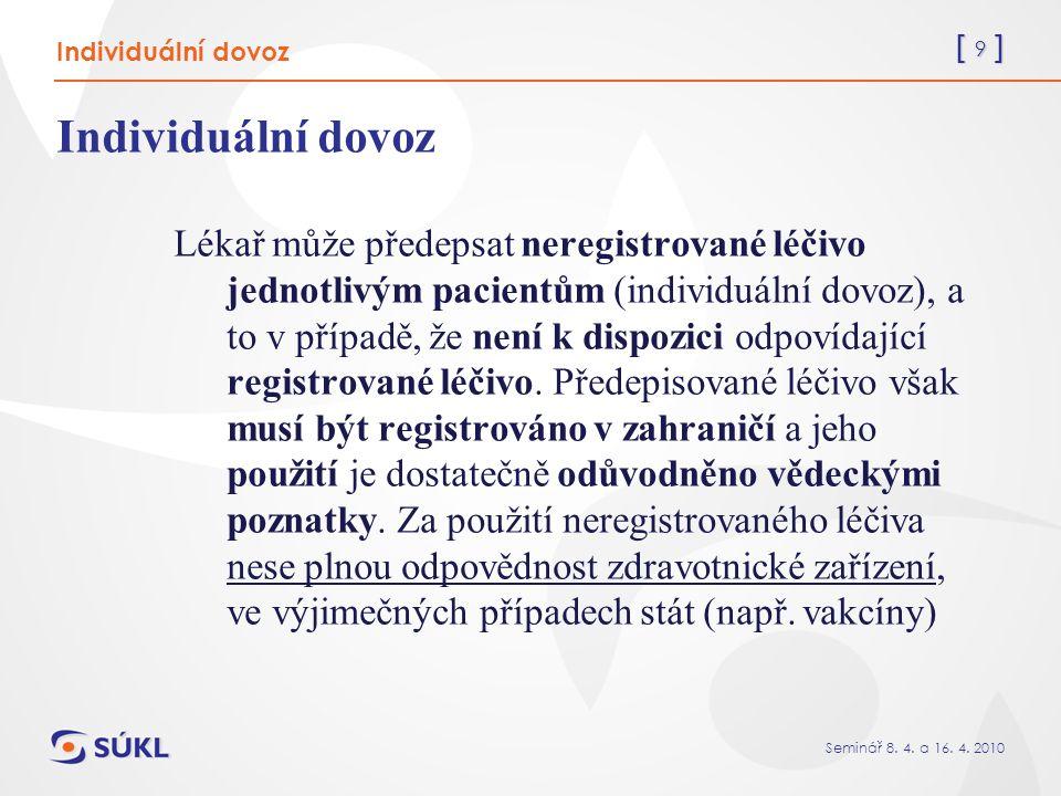[ 90 ] Seminář 8.4. a 16. 4. 2010 Jak má být zajištěna distribuce hodnocených LP.