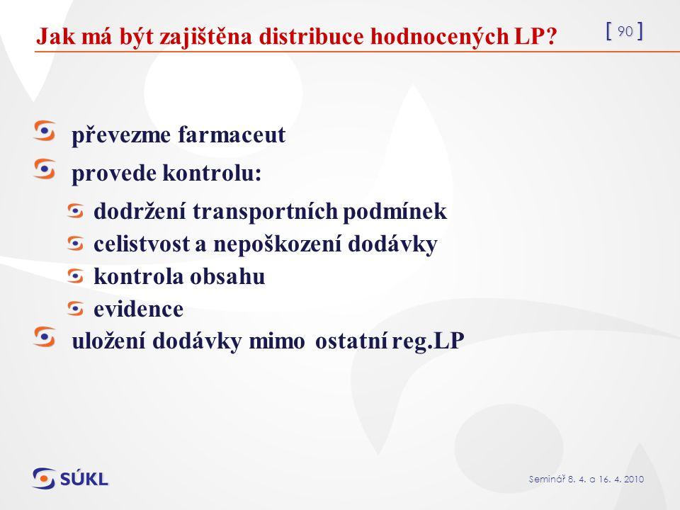 [ 90 ] Seminář 8. 4. a 16. 4. 2010 Jak má být zajištěna distribuce hodnocených LP.