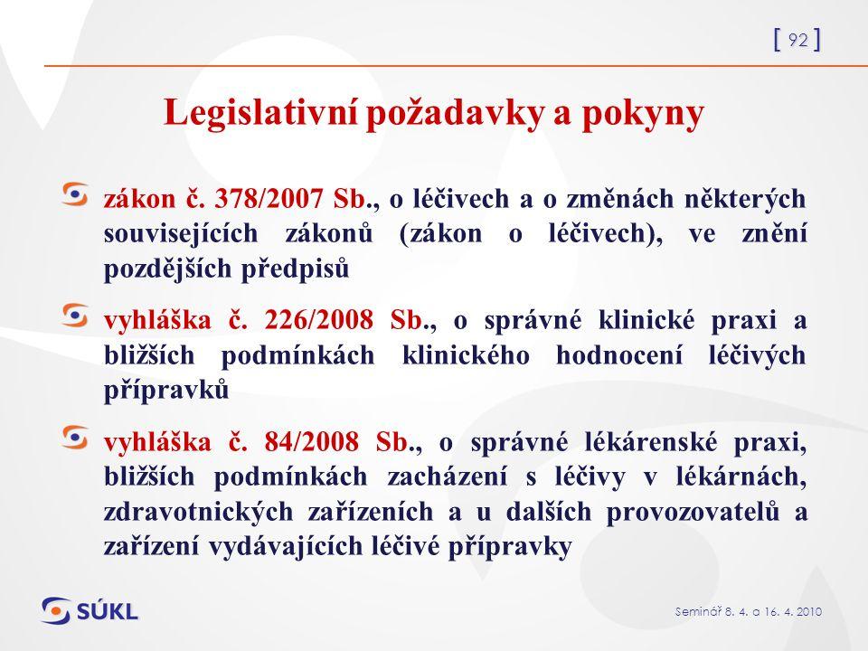 [ 92 ] Seminář 8. 4. a 16. 4. 2010 Legislativní požadavky a pokyny zákon č.