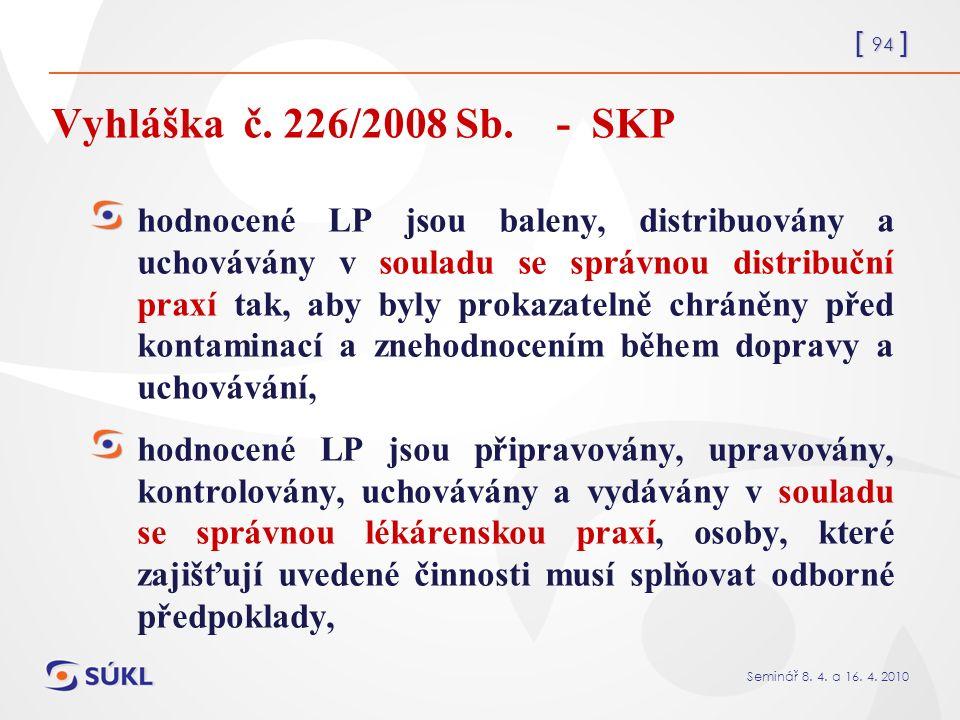 [ 94 ] Seminář 8. 4. a 16. 4. 2010 Vyhláška č.
