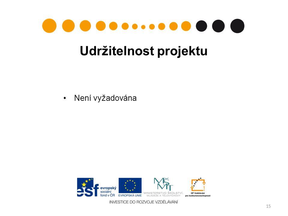 Udržitelnost projektu Není vyžadována 15