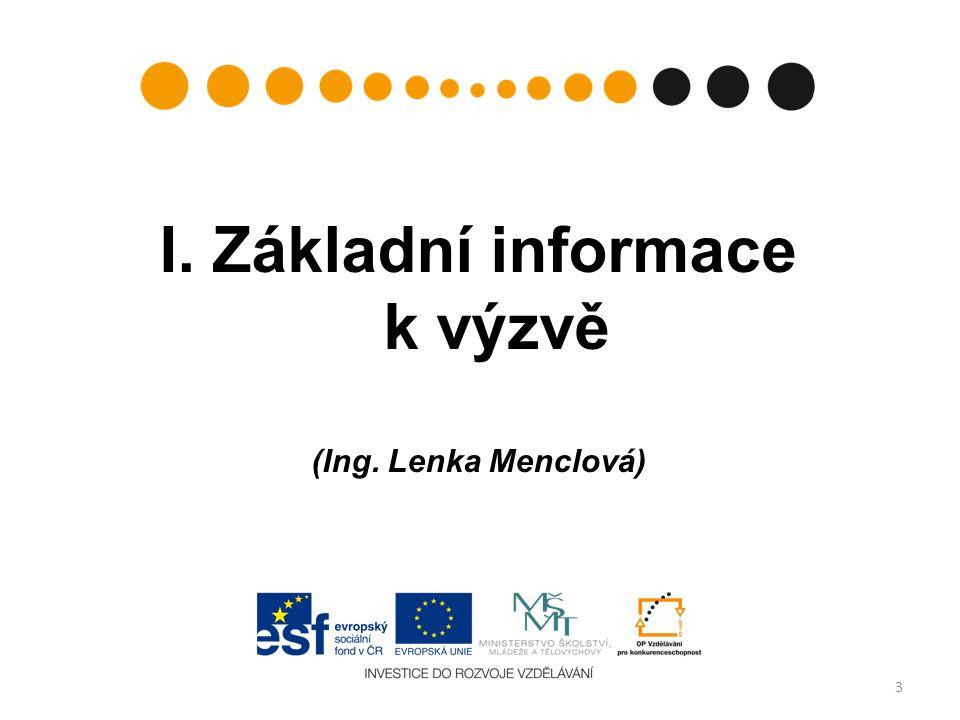 I. Základní informace k výzvě (Ing. Lenka Menclová) 3
