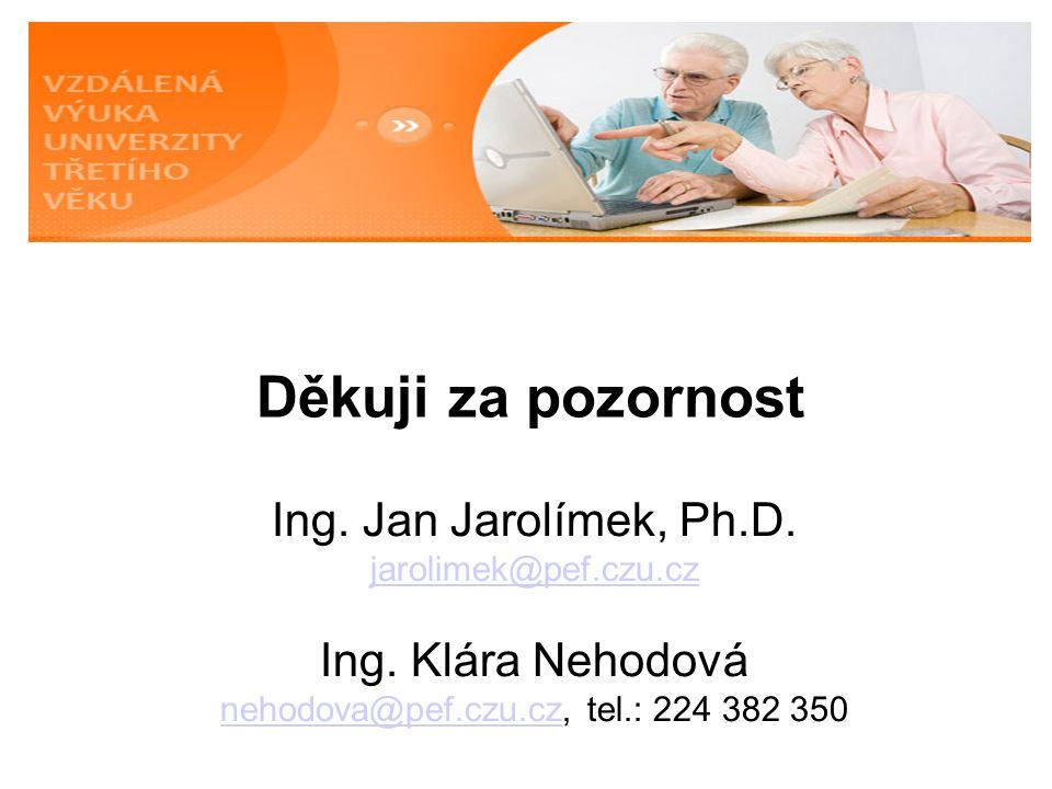 Děkuji za pozornost Ing. Jan Jarolímek, Ph.D. jarolimek@pef.czu.cz Ing.