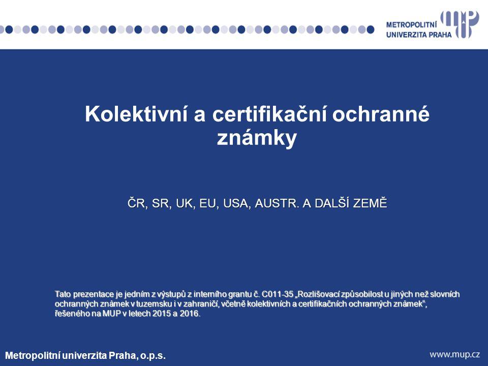 Certifikační ochranné známky Definice Definice ČR ČR - (připravováno – nová legislativa EU – viz.