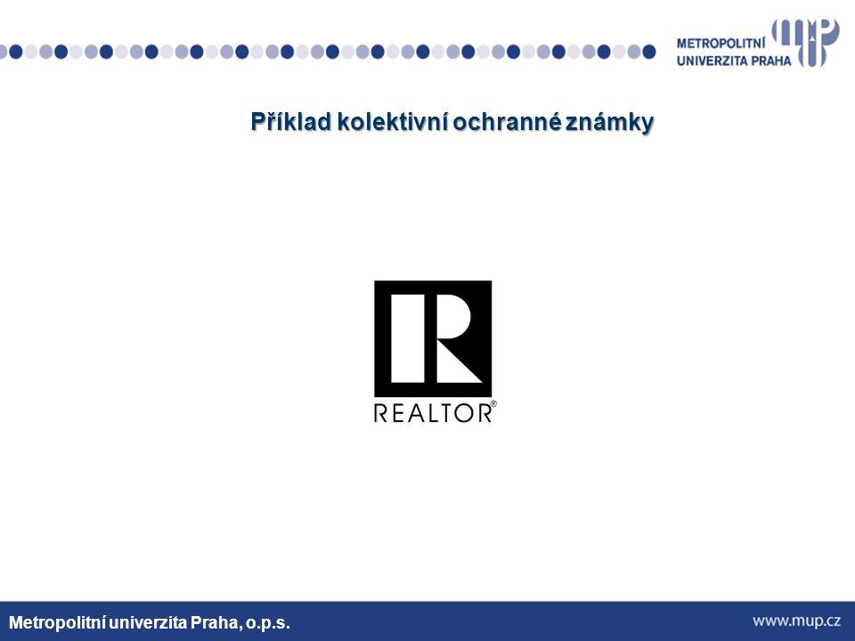 Příklad kolektivní ochranné známky Metropolitní univerzita Praha, o.p.s.