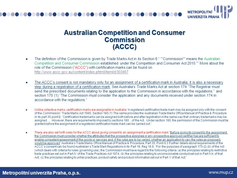 """Australian Competition and Consumer Commission (ACCC) The definition of the Commission is given by Trade Marks Act in its Section 6 """" """"""""Commission"""""""" m"""