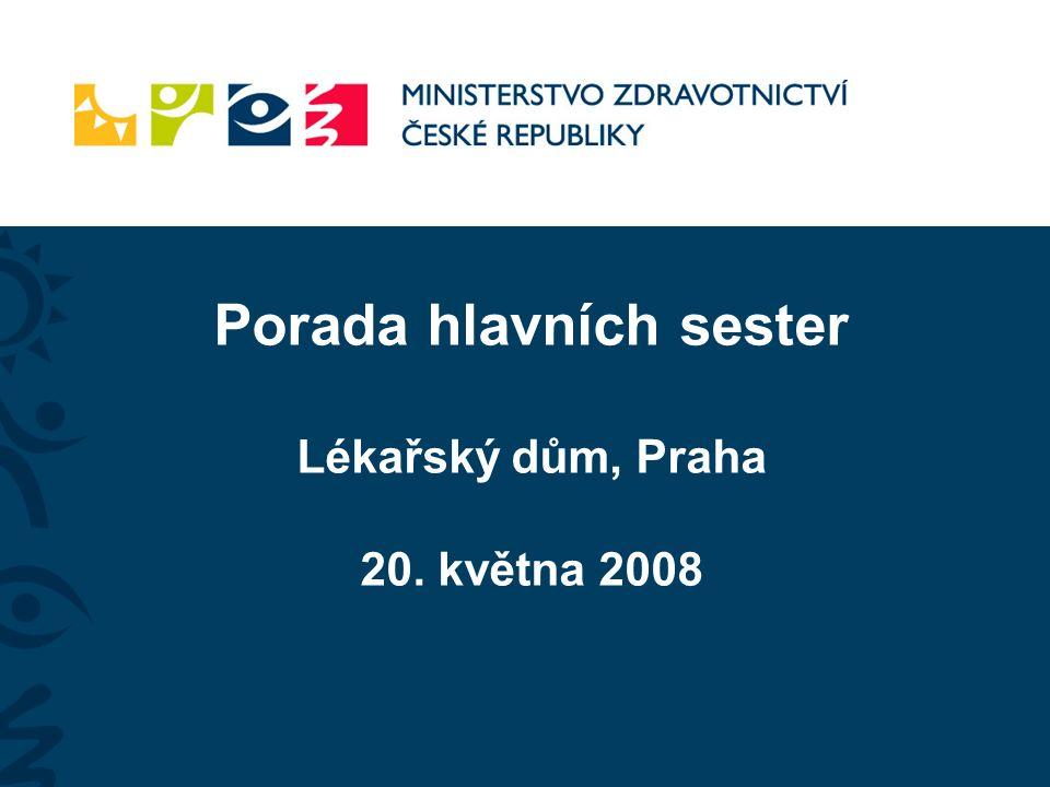 Porada hlavních sester Lékařský dům, Praha 20. května 2008