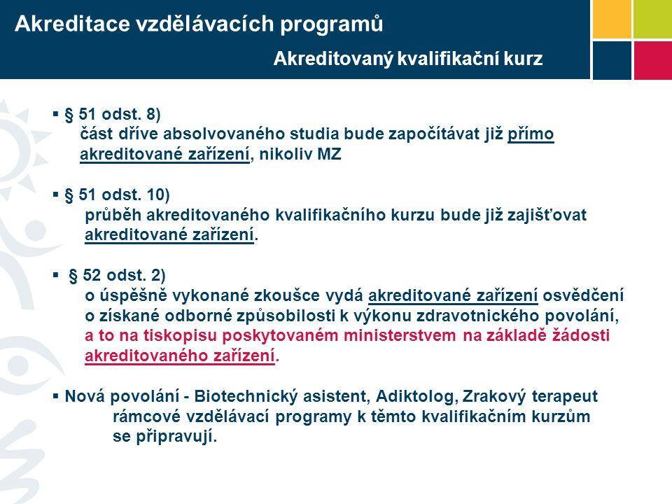 Akreditovaný kvalifikační kurz  § 51 odst.