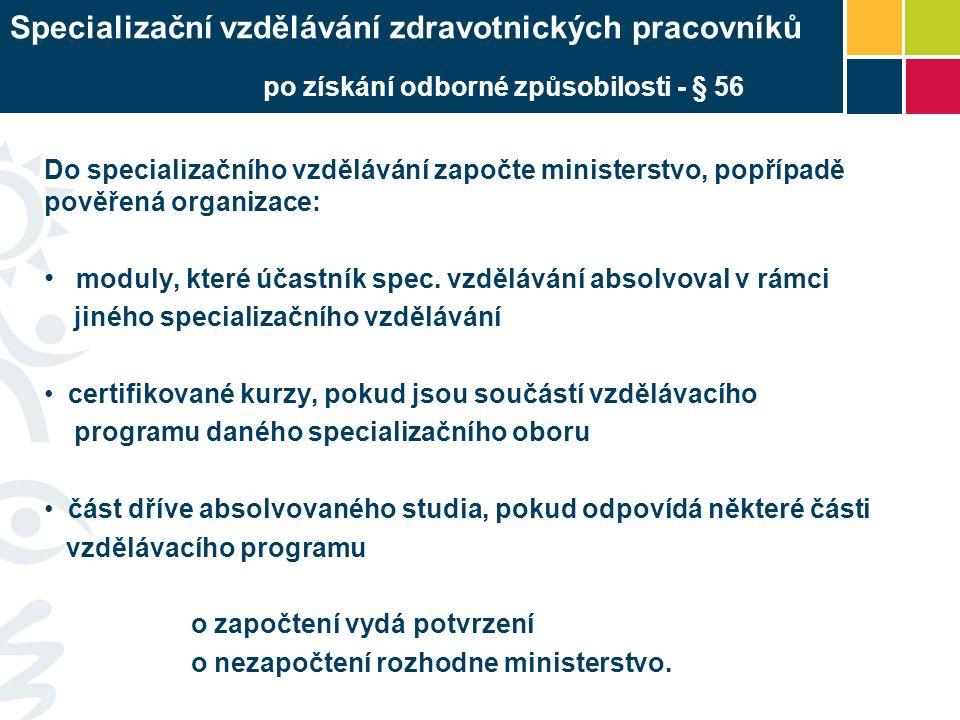 Do specializačního vzdělávání započte ministerstvo, popřípadě pověřená organizace: moduly, které účastník spec.