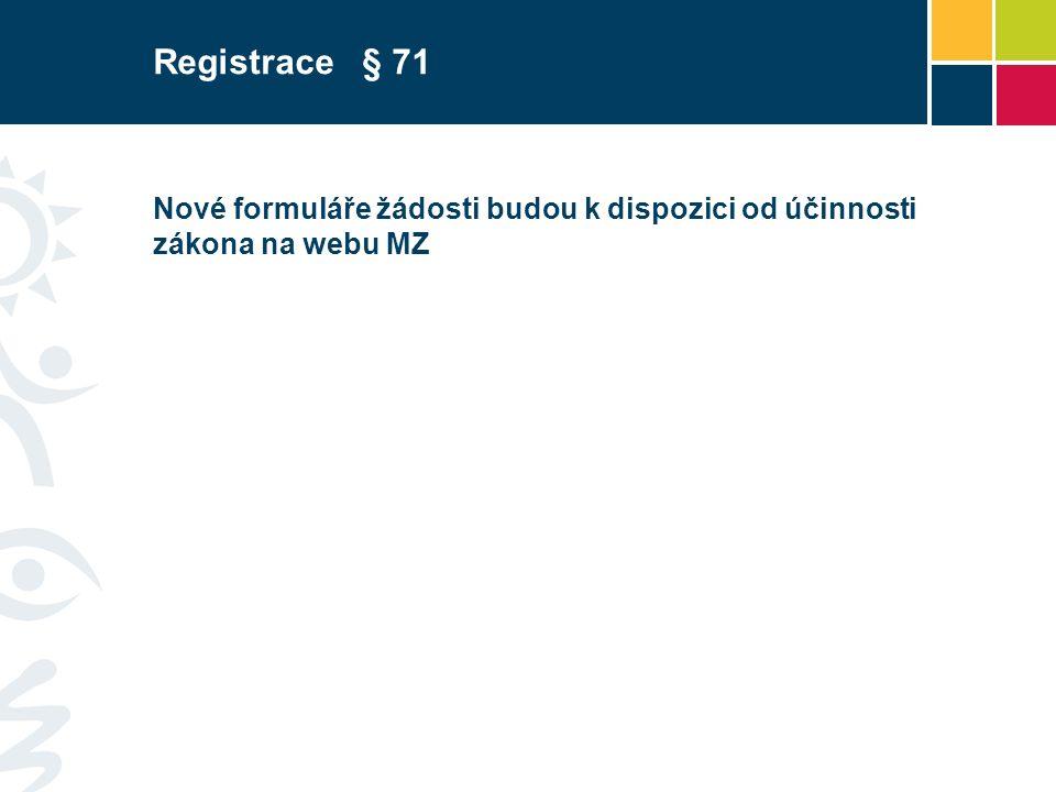 Nové formuláře žádosti budou k dispozici od účinnosti zákona na webu MZ