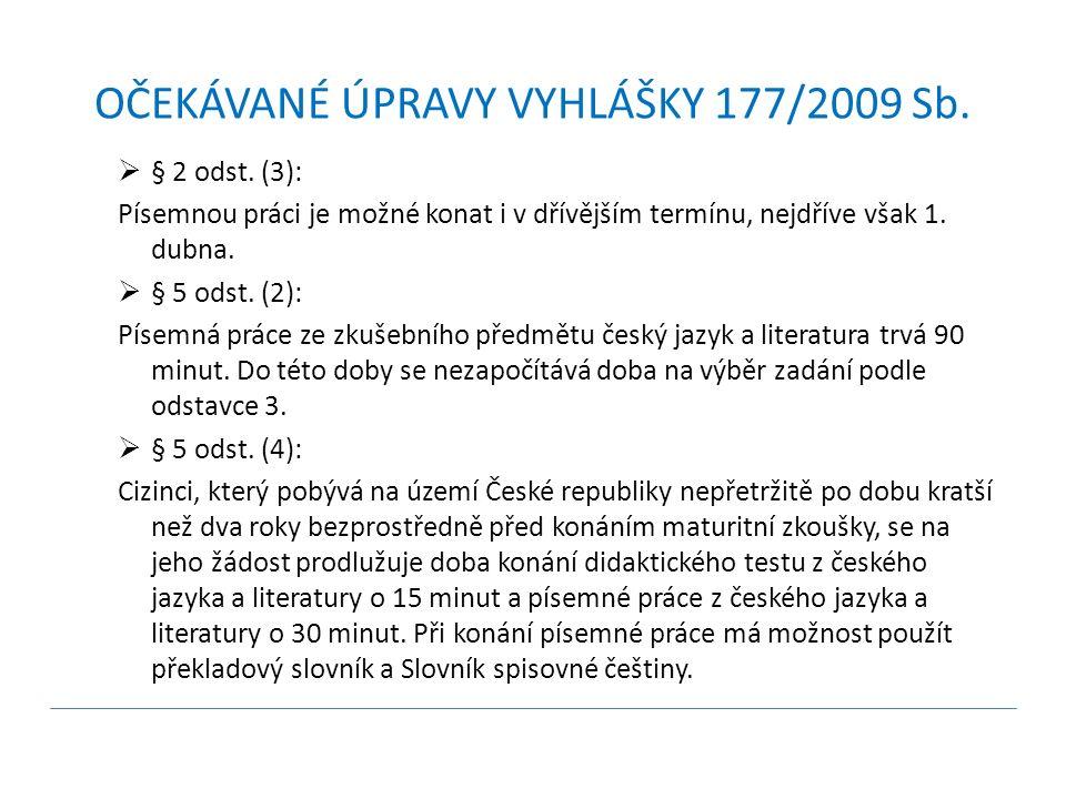 OČEKÁVANÉ ÚPRAVY VYHLÁŠKY 177/2009 Sb.  § 2 odst.