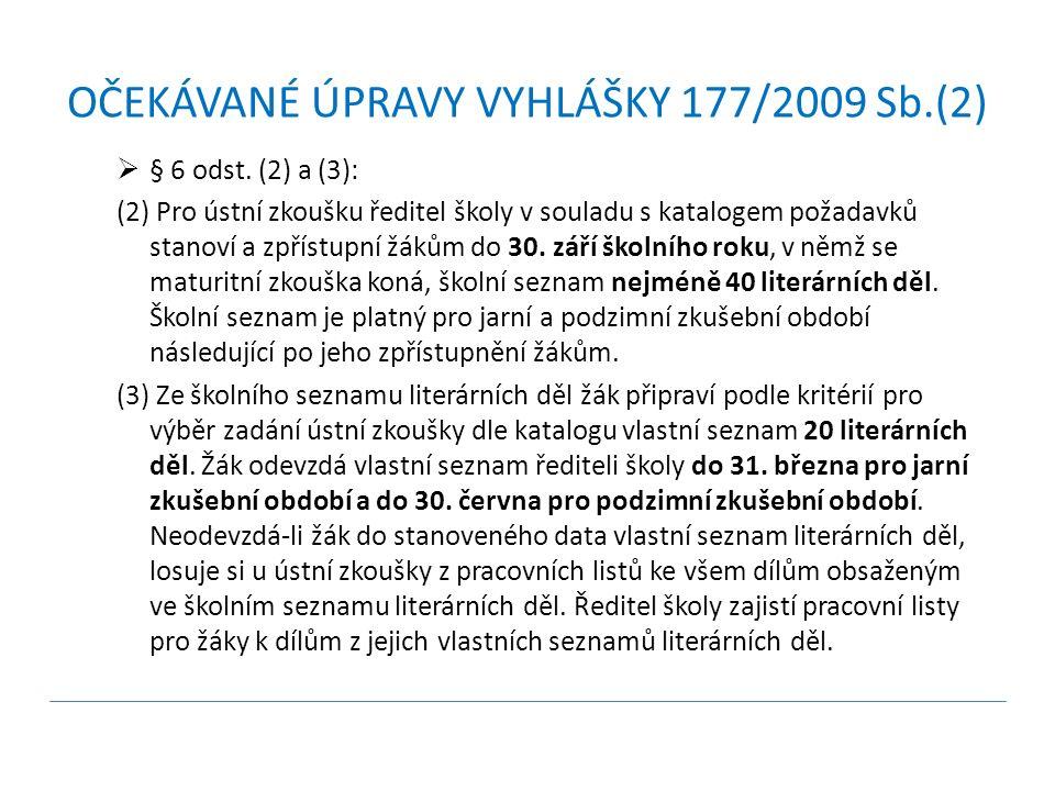 OČEKÁVANÉ ÚPRAVY VYHLÁŠKY 177/2009 Sb.(2)  § 6 odst.
