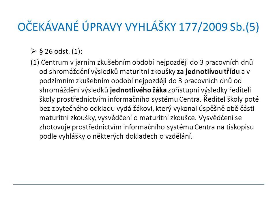 OČEKÁVANÉ ÚPRAVY VYHLÁŠKY 177/2009 Sb.(5)  § 26 odst.