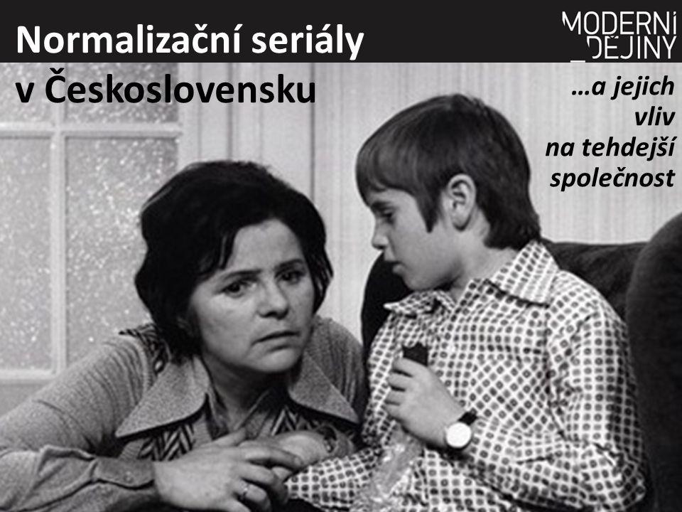 Normalizační seriály v Československu …a jejich vliv na tehdejší společnost