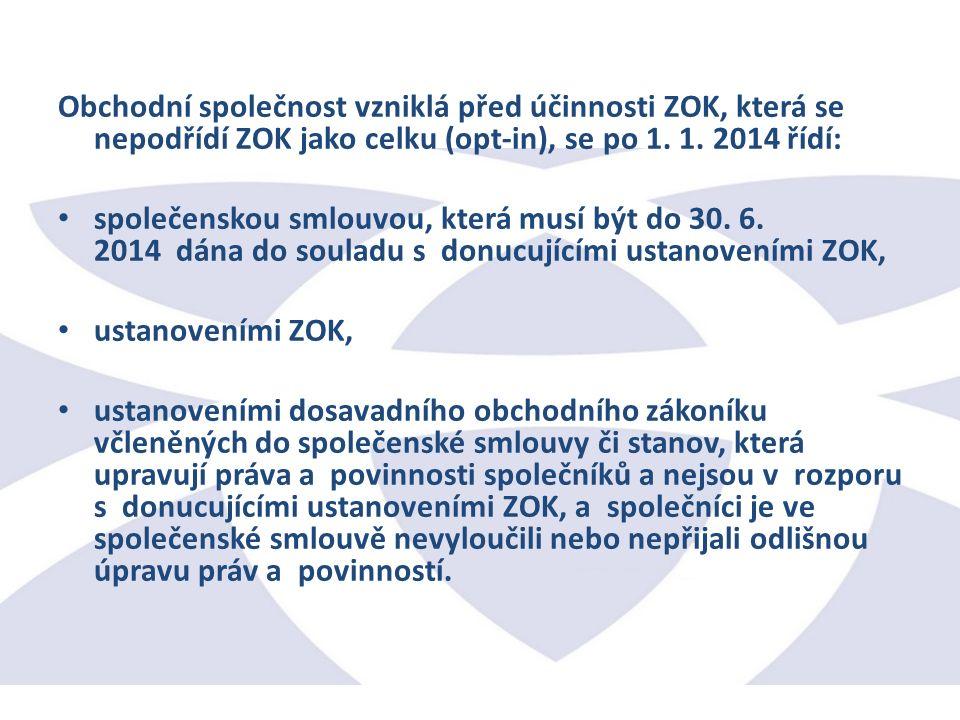 Obchodní společnost vzniklá před účinnosti ZOK, která se nepodřídí ZOK jako celku (opt-in), se po 1.
