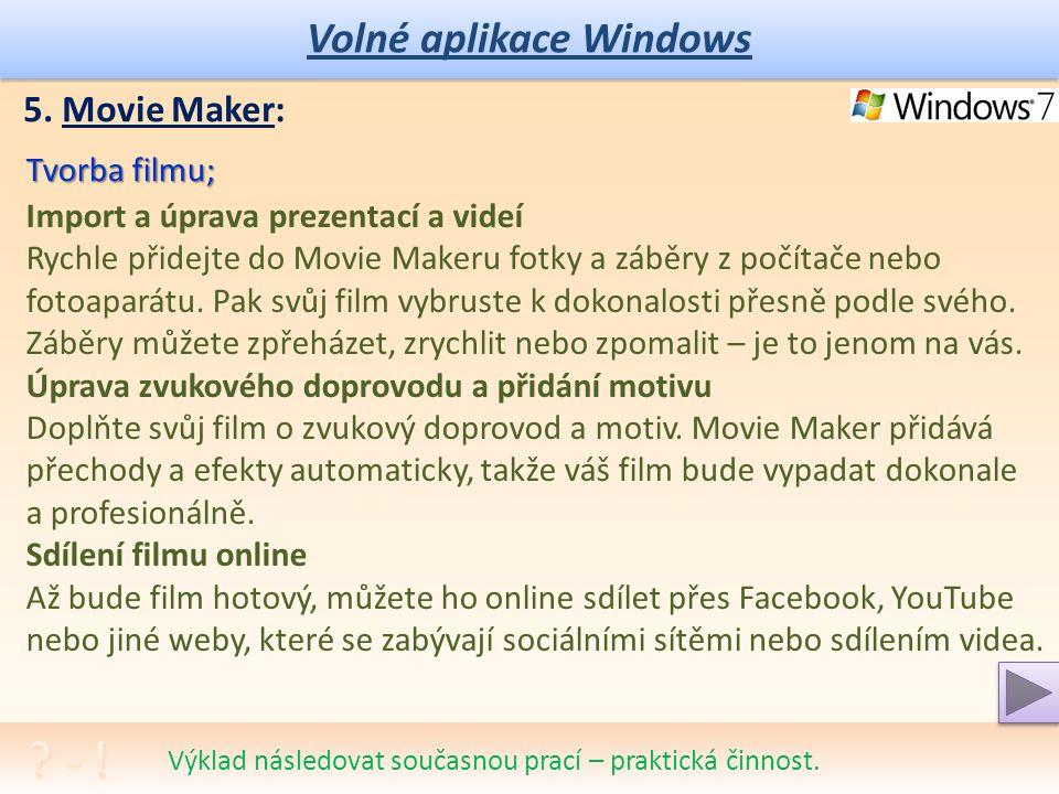 Volné aplikace Windows Výklad následovat současnou prací – praktická činnost.