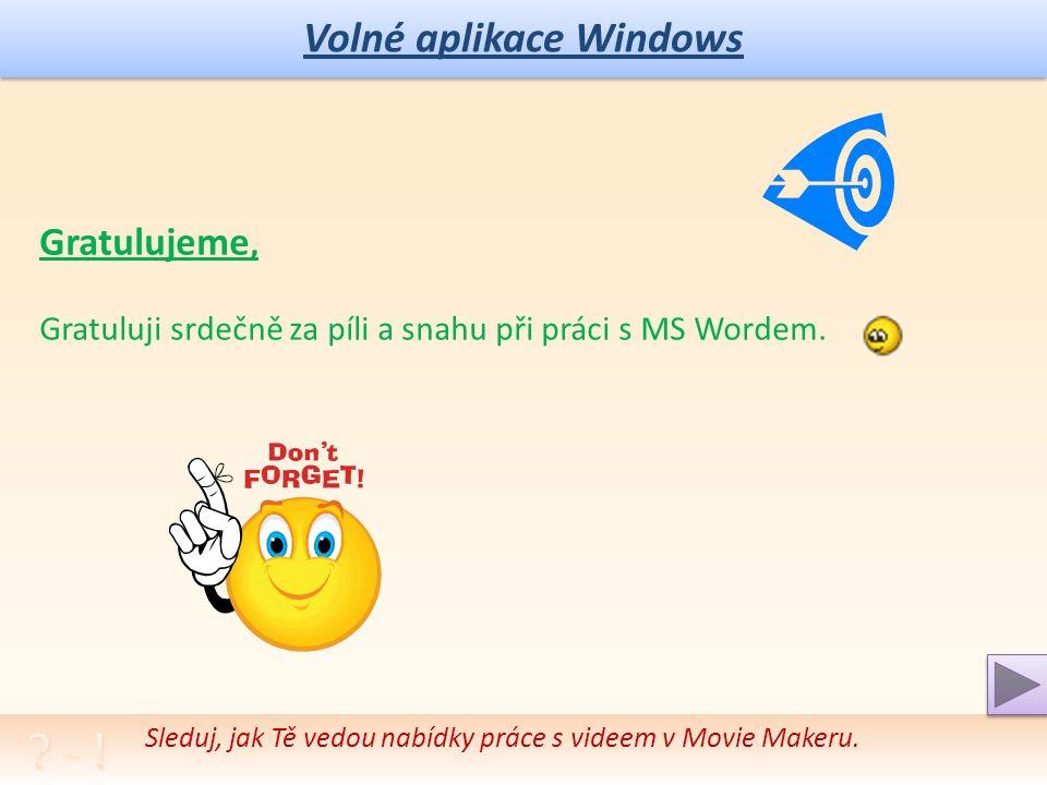 Volné aplikace Windows Autotest – otázky a úkoly: 1.Jaké aplikace OS Windows si vybavíš.