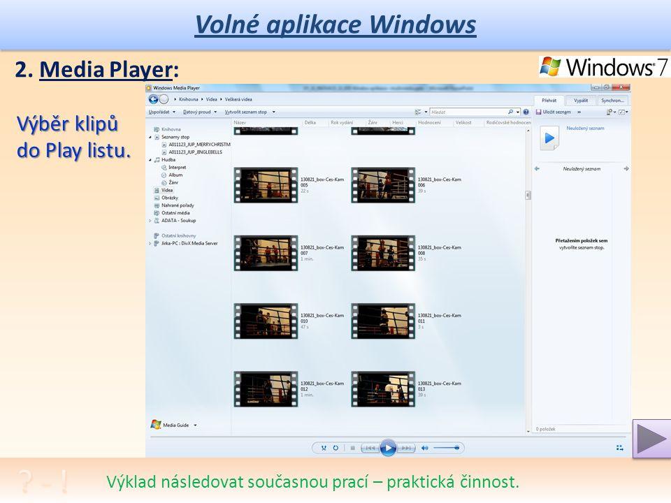 Volné aplikace Windows Jednoduchý program pro přehrávání multimediálních klipů.