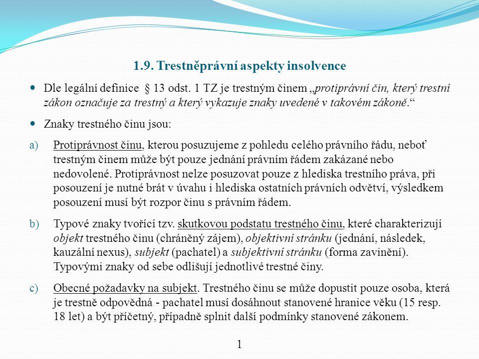 1.9. Trestněprávní aspekty insolvence Dle legální definice § 13 odst.