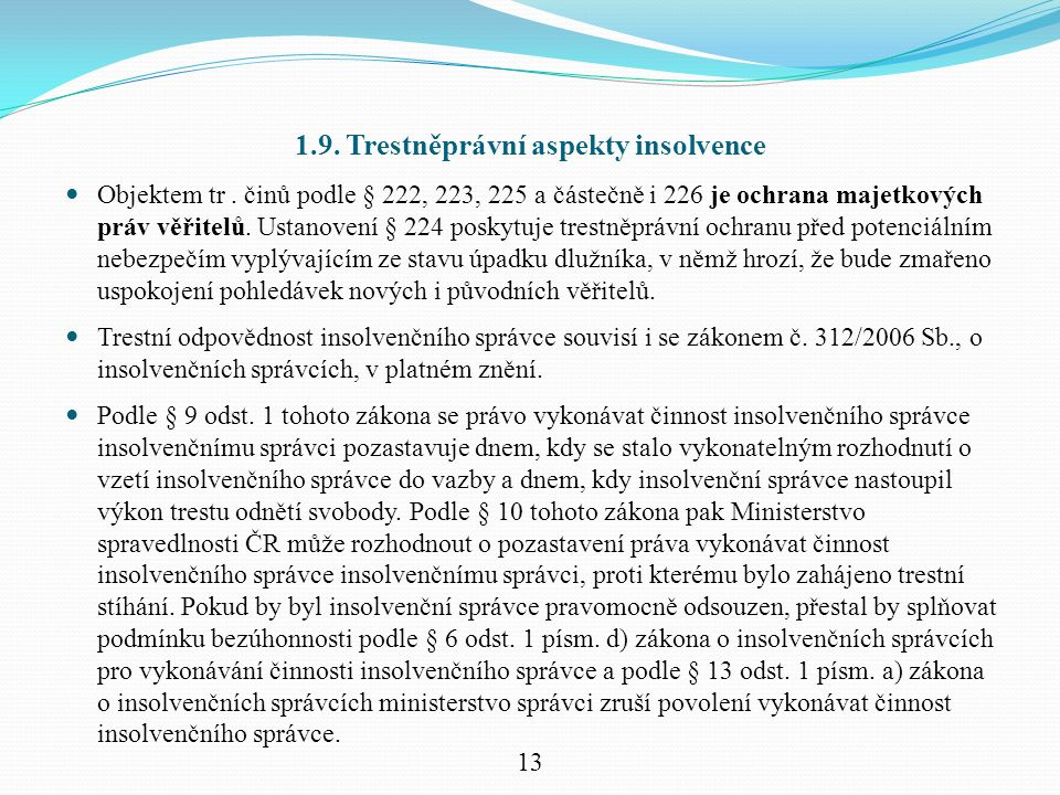 1.9. Trestněprávní aspekty insolvence Objektem tr.